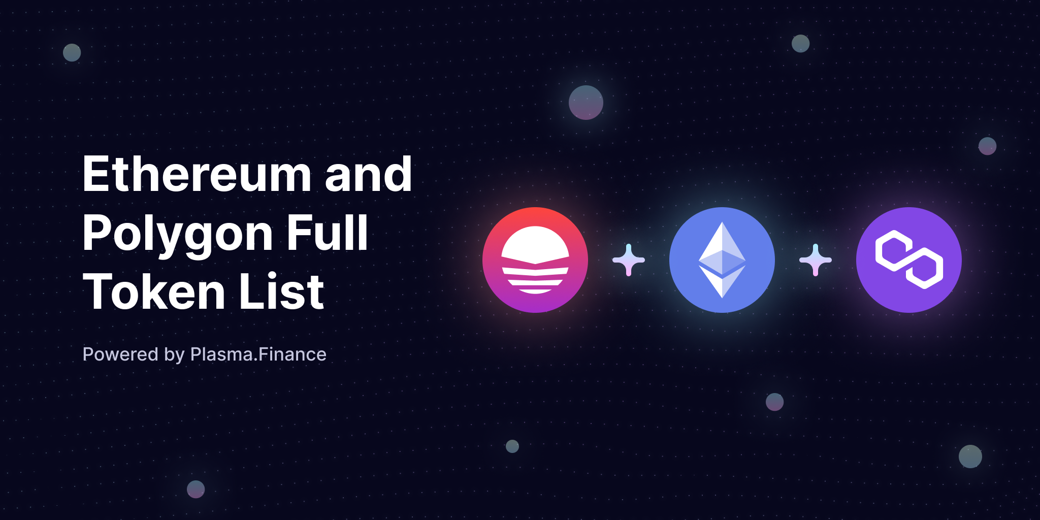 Plasma.Finance Token List for Ethereum and Polygon (Matic) Mainnet - <a href=