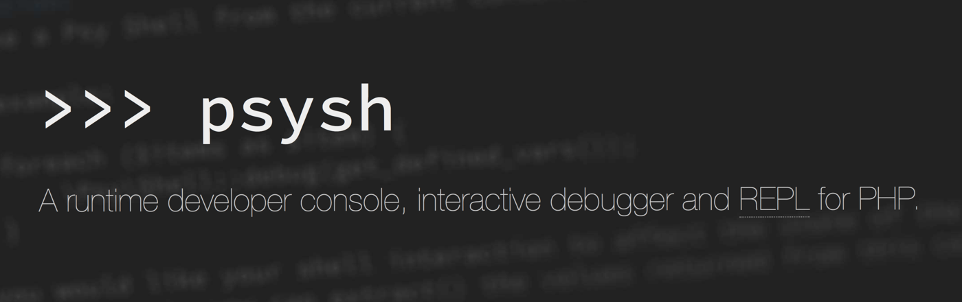PsySH, a runtime developer console, interactive debugger and REPL for PHP