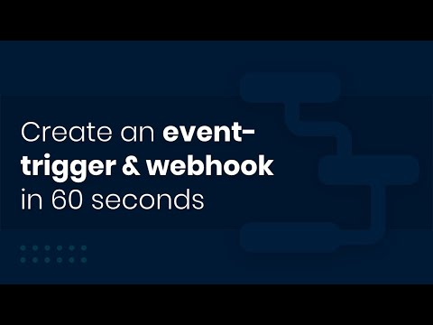 Create an event-trigger and webhook in 60 seconds
