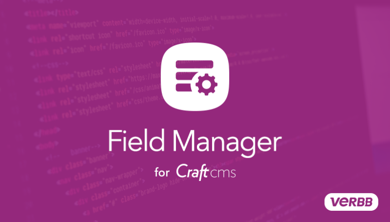 Github Verbb Field Manager Field Manager Is A Craft Cms Plugin To
