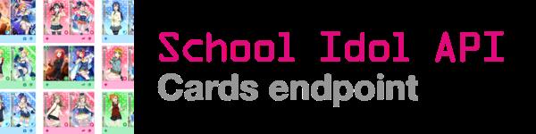 School Idol API - Cards endpoint