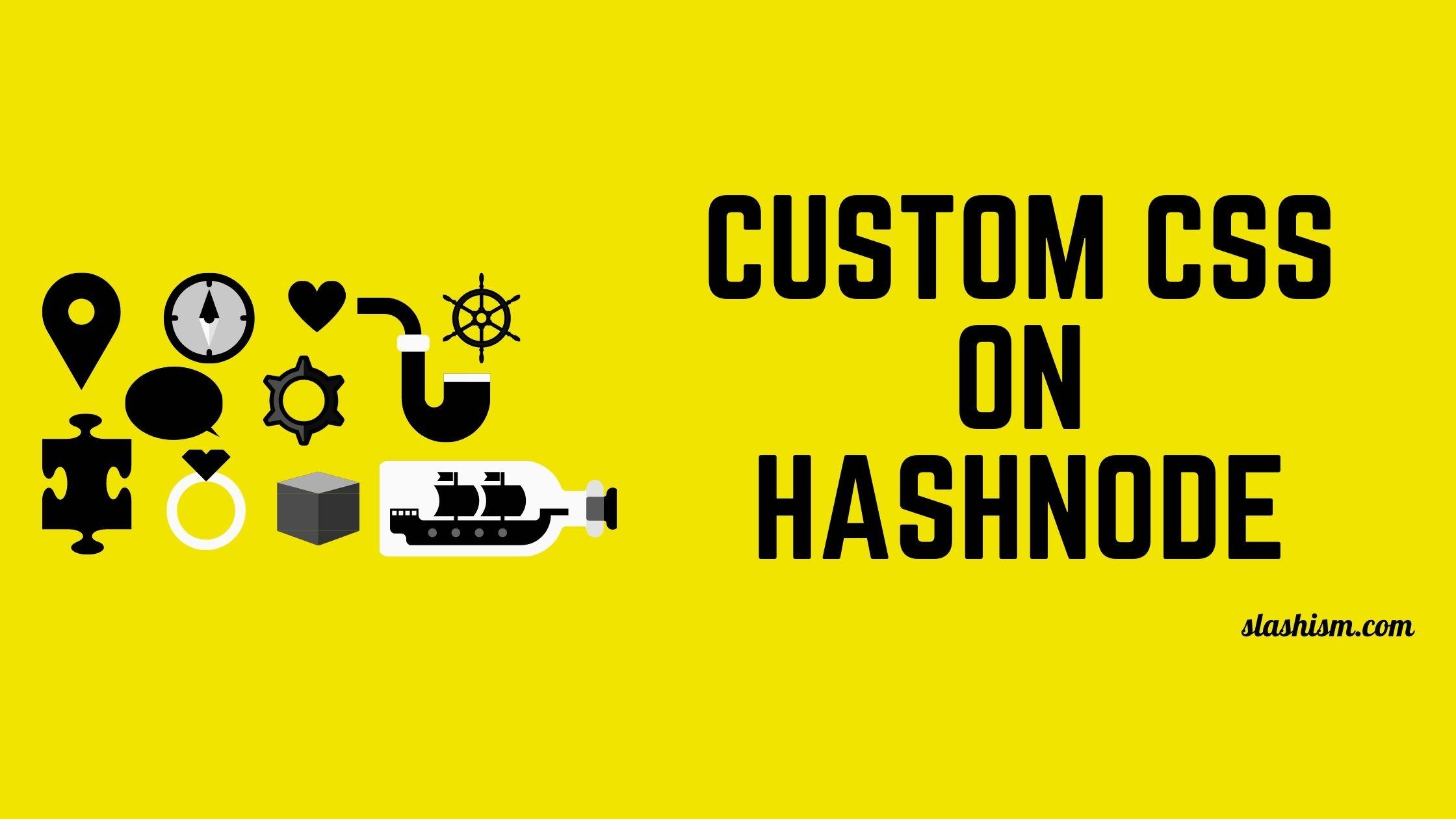 How I Added Sticky Header and Custom CSS on My Hashnode Blog