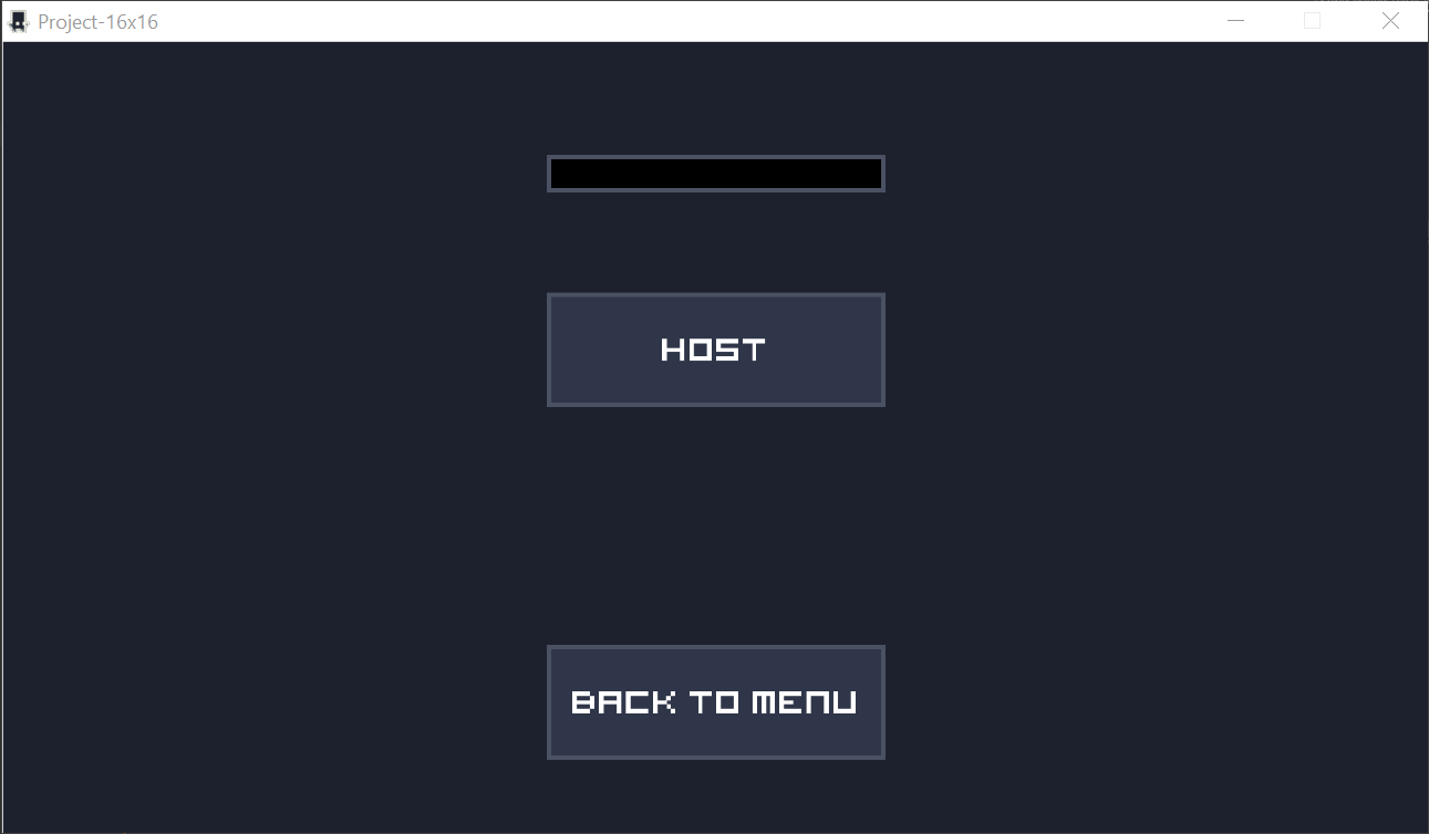 Showcasing the host, text input for IP and port, 2 buttons, host, back to menu