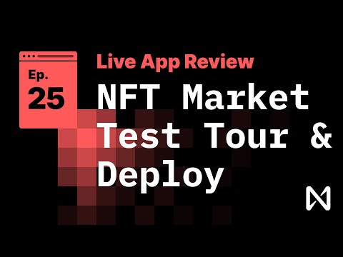 Live App Review 25 - NFT Market Test and Deploy