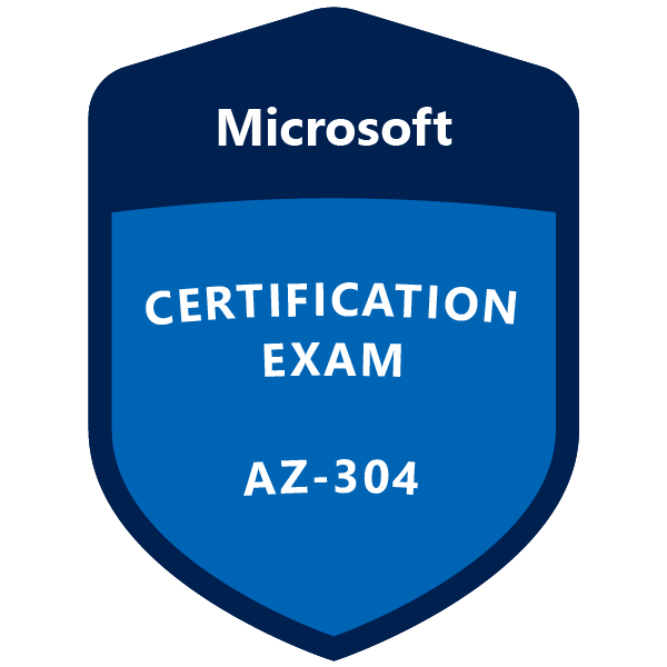 AZ-304 Microsoft Azure Architect Design