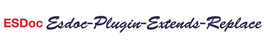 esdoc-plugin-extends-replace