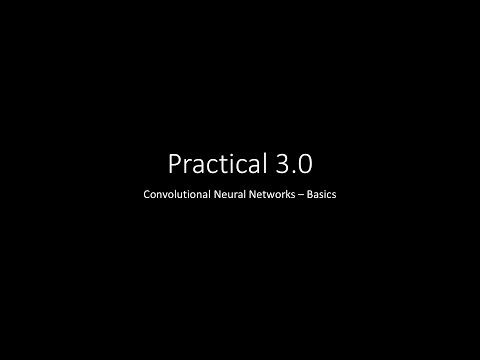 Practical 3.0 - CNN basics
