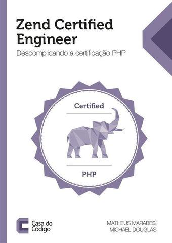 Zend Certified Engineer - Descomplicando a certificação  PHP