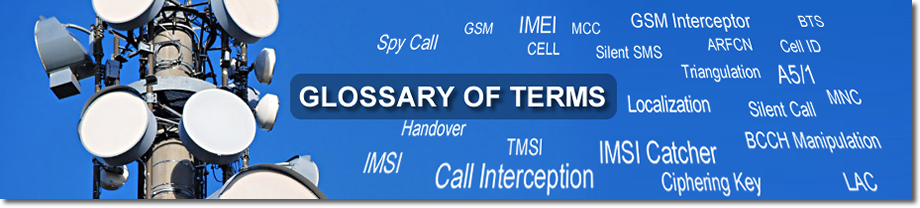 Glossary of Terms · CellularPrivacy/Android-IMSI-Catcher-Detector