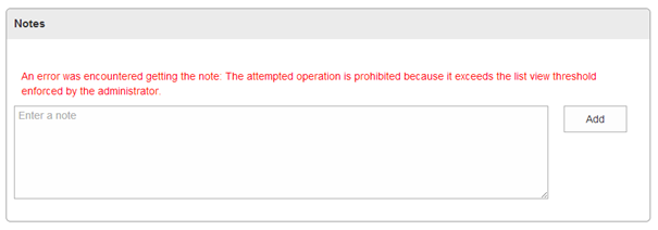 The Notes, with the error message, An error was encountered getting the note. The attempted operation is prohibited because it exceeds the list view threshold enforced by the administrator.