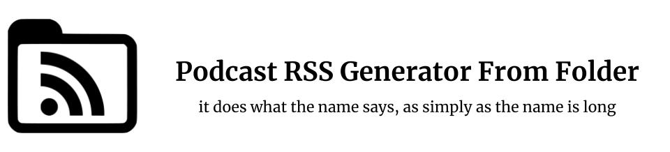 PODCAST RSS GENERATOR FROM FOLDER