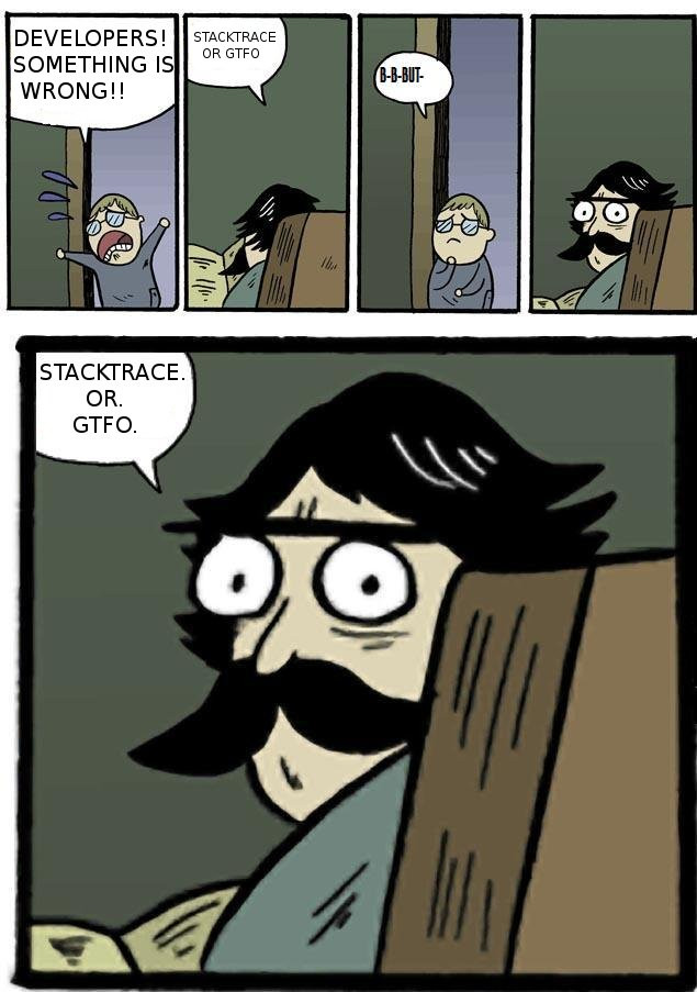 Stacktrace or GTFO