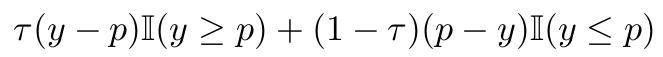 \ell(p,y)=\tau(y-p)\mathbb{I}(y \ge p) +(1-\tau)(p-y)\mathbb{I}(y \leq p)