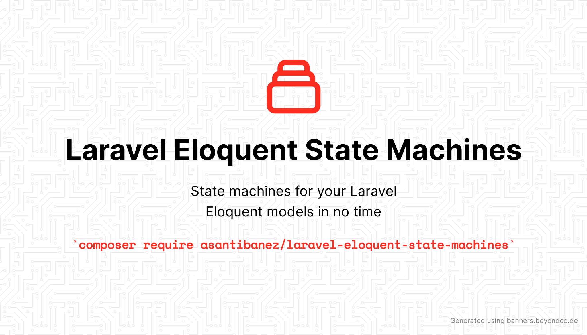 Laravel Eloquent State Machines