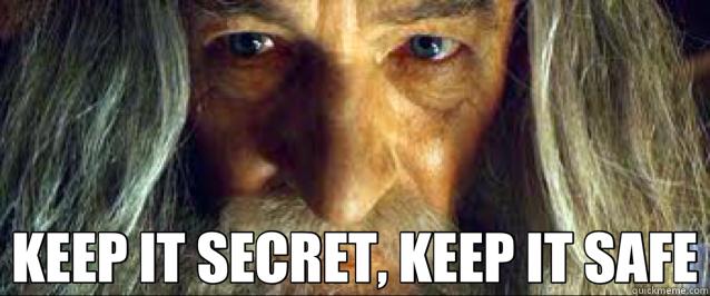 Keep it Secret, Keep it Safe