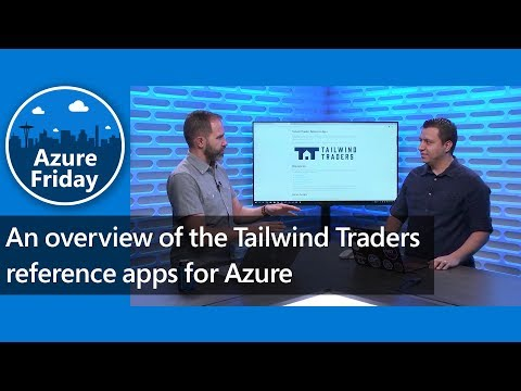 Azure Friday: An overview of the Tailwind Traders reference apps for Azure