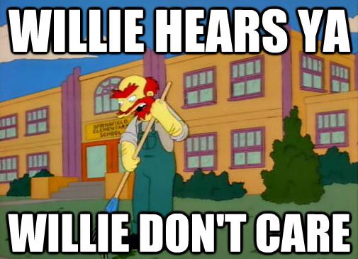 Willie hears ya