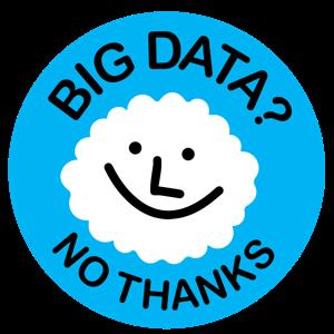 Big Data No Thanks!