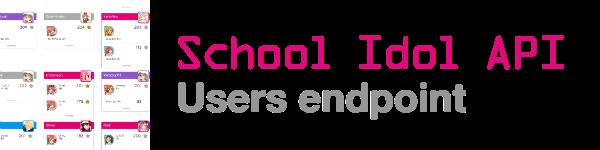 School Idol API - Users endpoint