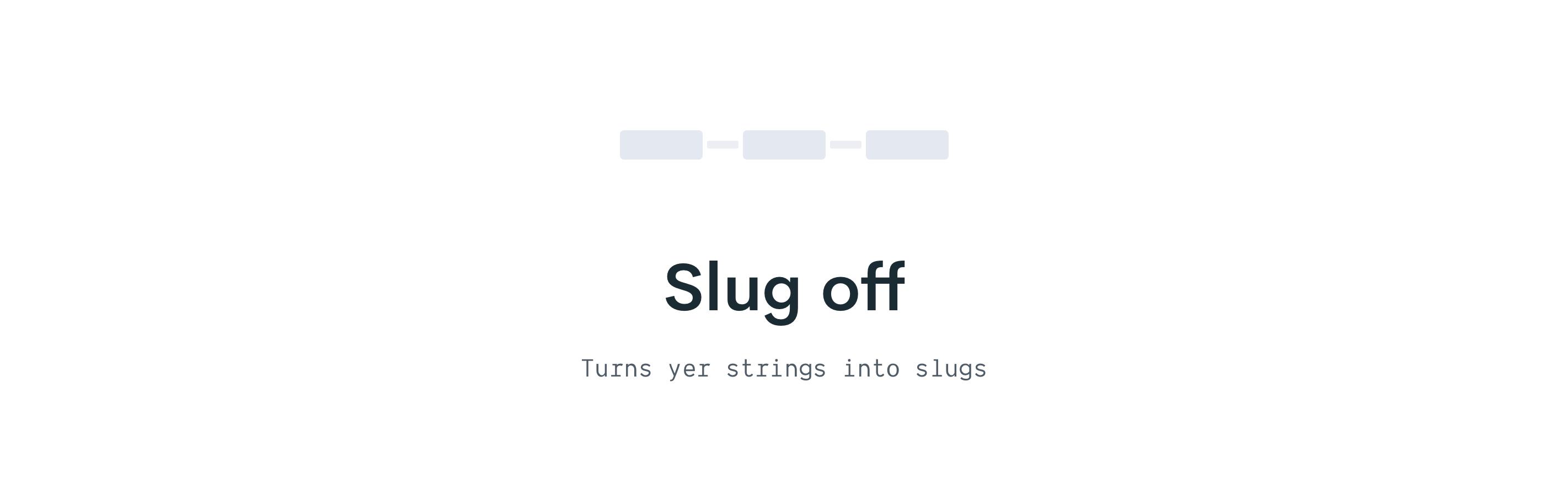 Slug off