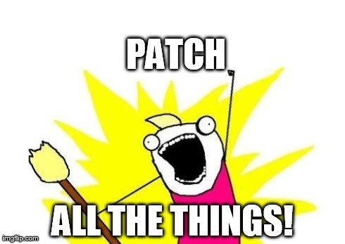 patch all the things