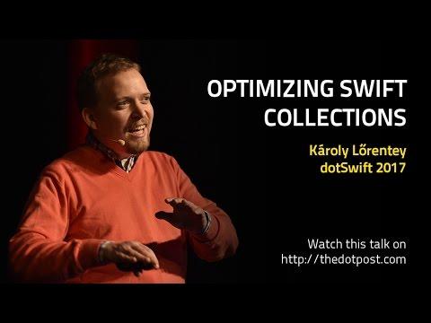 dotSwift 2017 - Optimizing Swift Collections