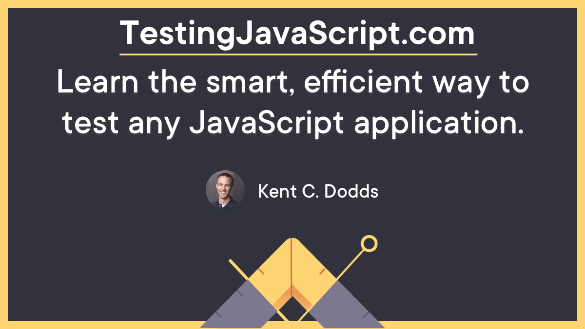 Learn the smart, efficient way to test any JavaScript application.
