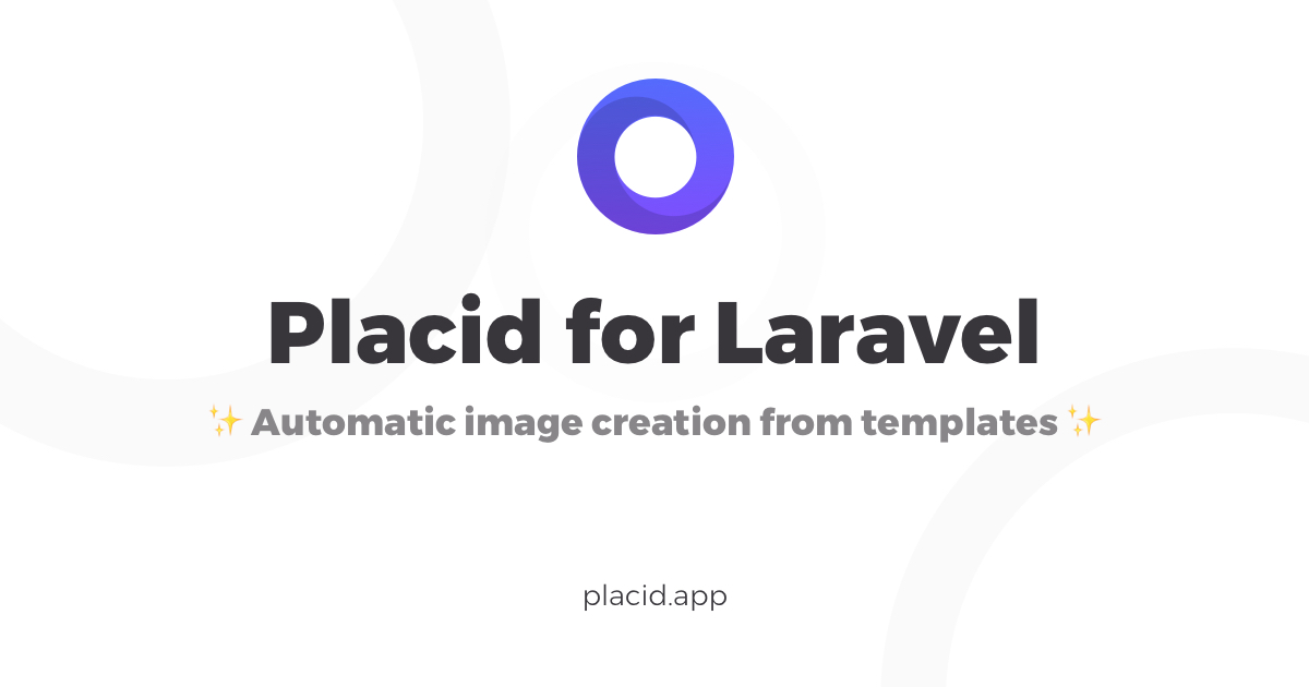 Placid for Laravel - Automatic image creation from templates
