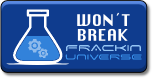 Won't Break Frackin Universe