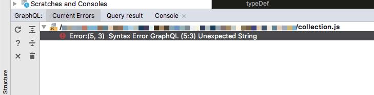 Screenshot of error: Error:(5, 3) Syntax Error GraphQL (5:3) Unexpected String