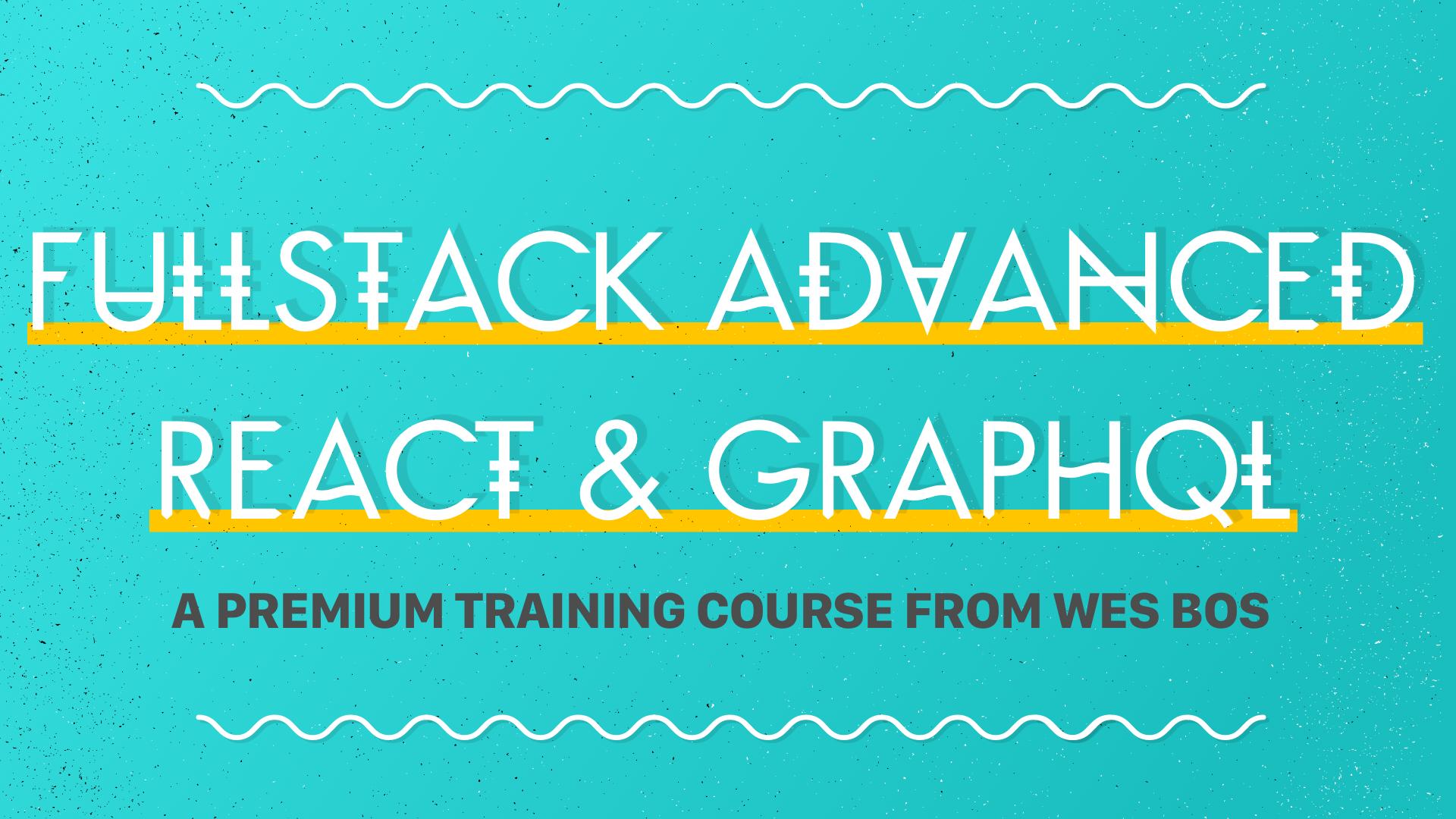 Advanced React & GraphQL