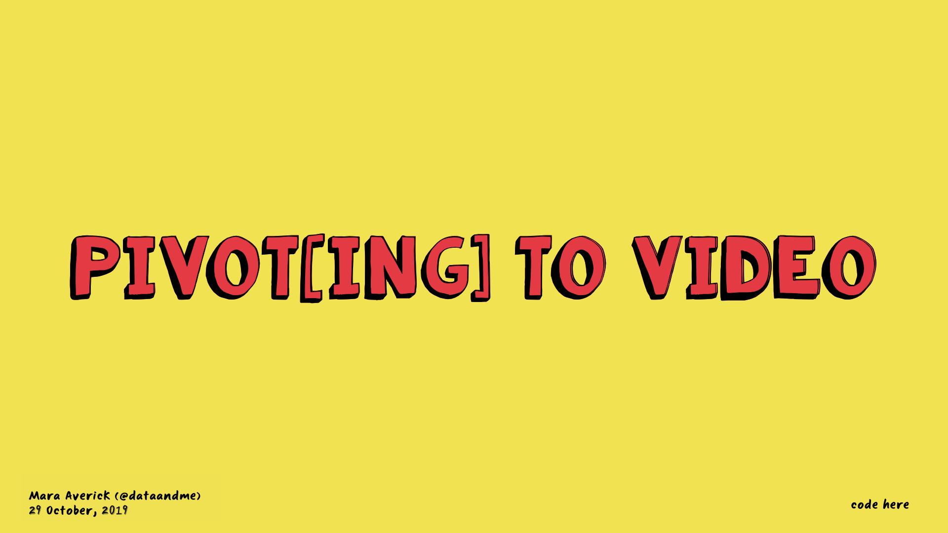 pivot-ing-to-video title slide