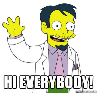 Hi Everybody!