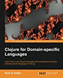 Clojure for Domain-specific Languages