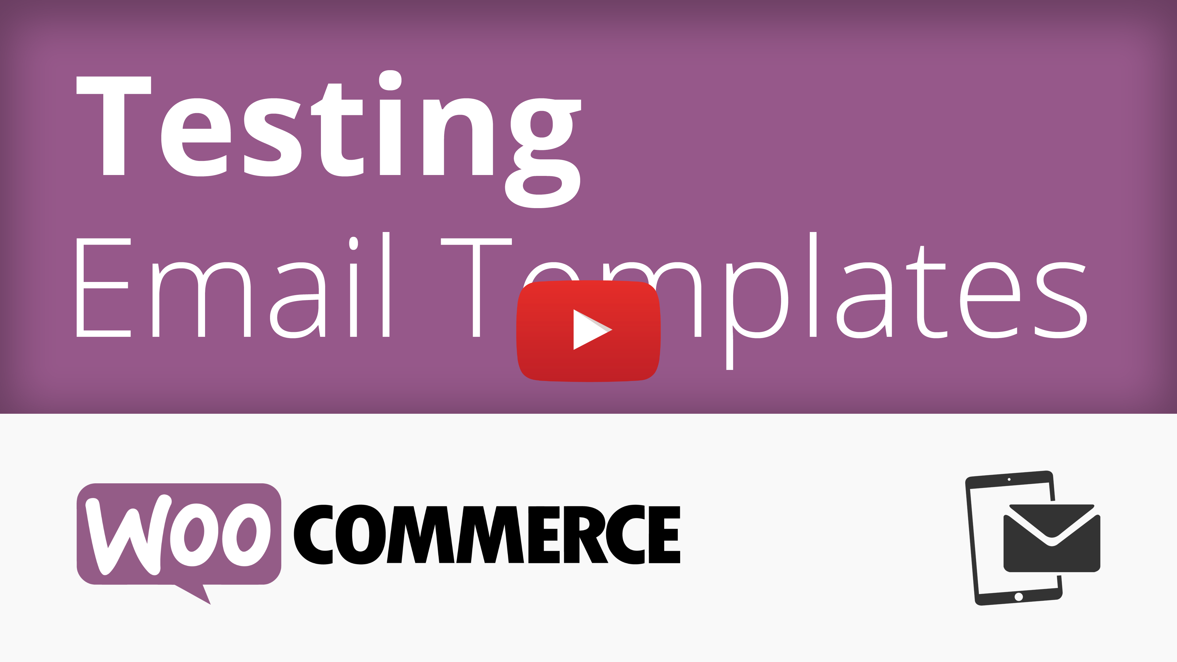 WooCommerce Email Templates Testing Video