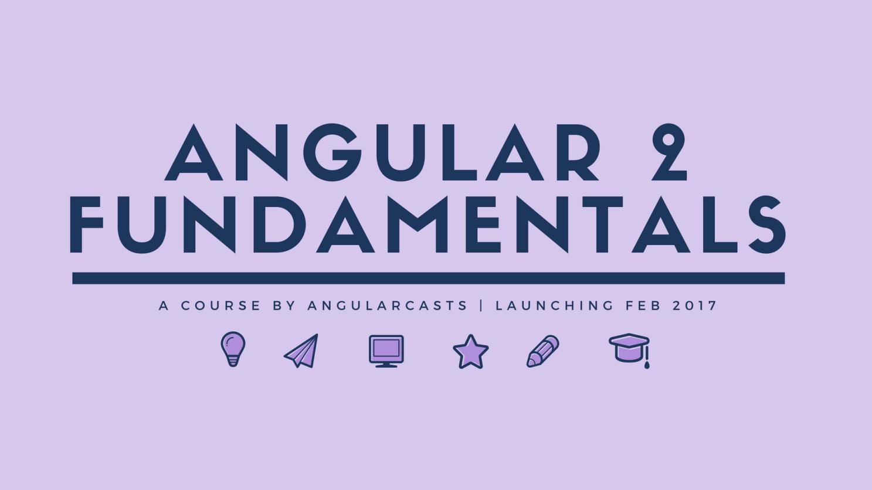 Angular 2 Fundamentals Course