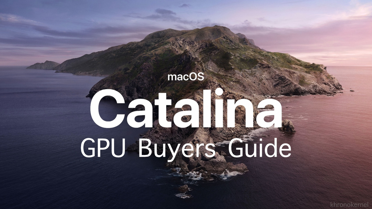 Catalina-GPU-Buyers-Guide/README md at master · khronokernel