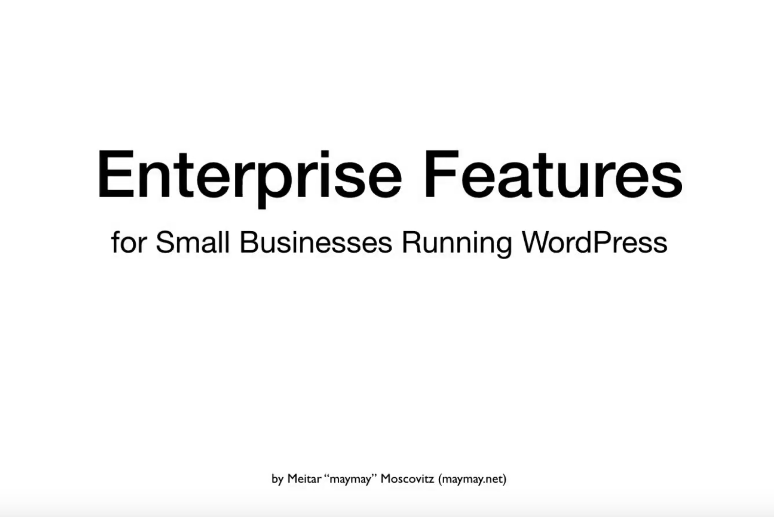 "Watch video ""Enterprise Features for Small Businesses Running WordPress"""