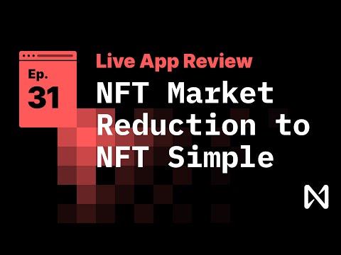 Live App Review 31 - NFT Market Reduction to NFT Simple