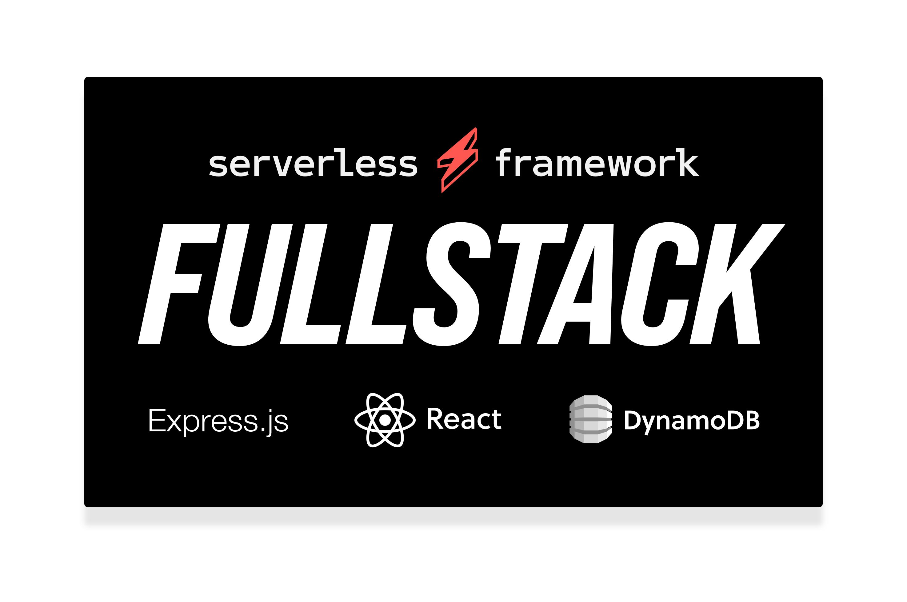serverless framework fullstack application