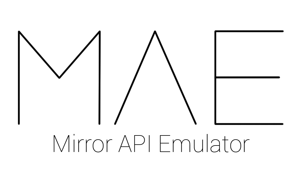 MAE - Mirror API Emulator