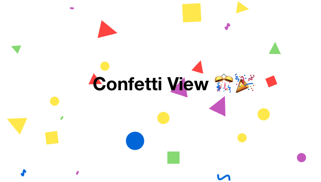 GitHub - OrRon/ConfettiView: Confetti View lets you create a
