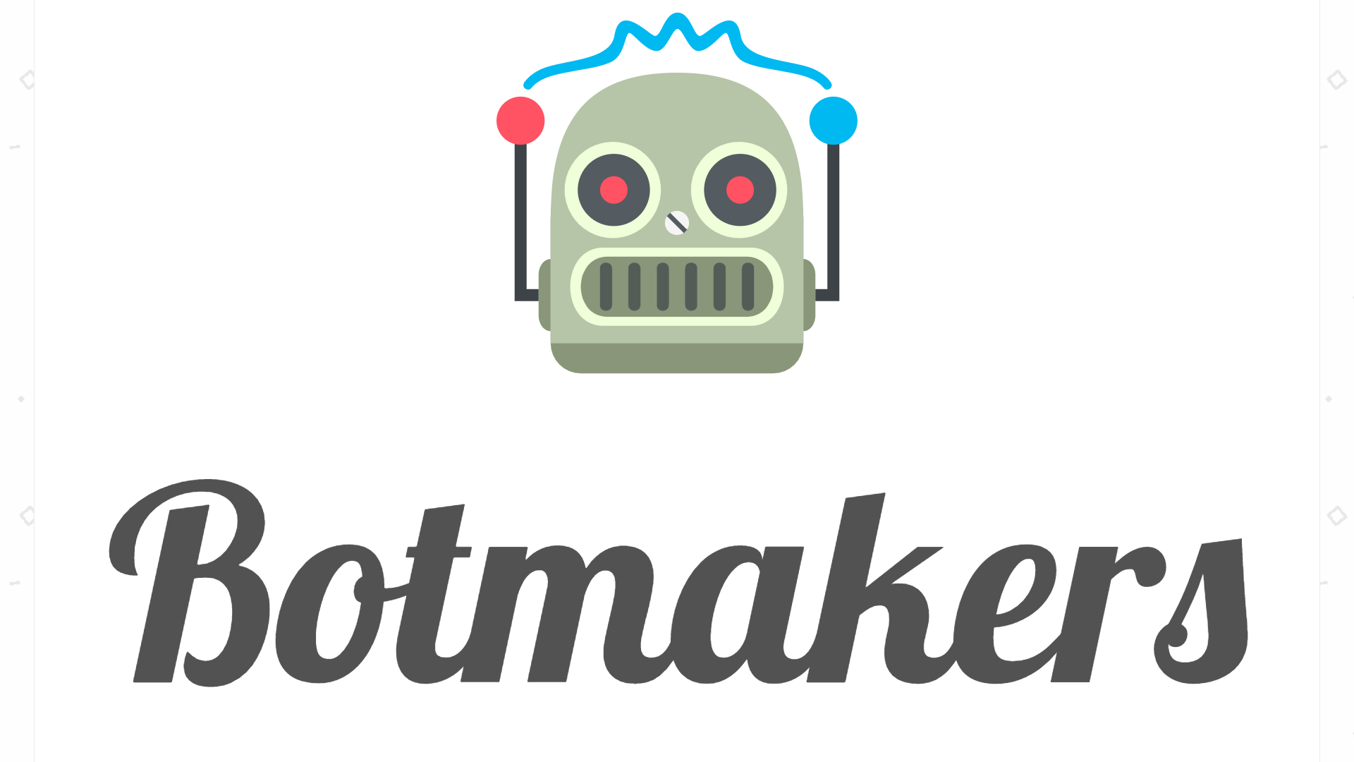 Join Botmakers!