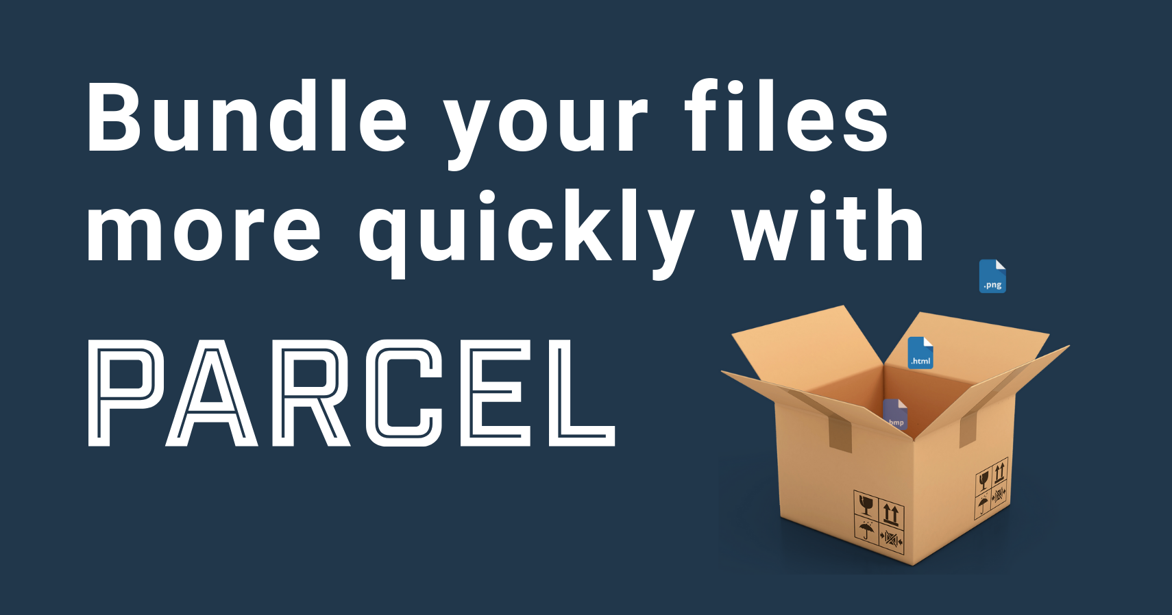 Bundle your files more quickly with Parcel JS