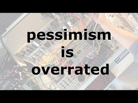 pessimism is overrated on youtube