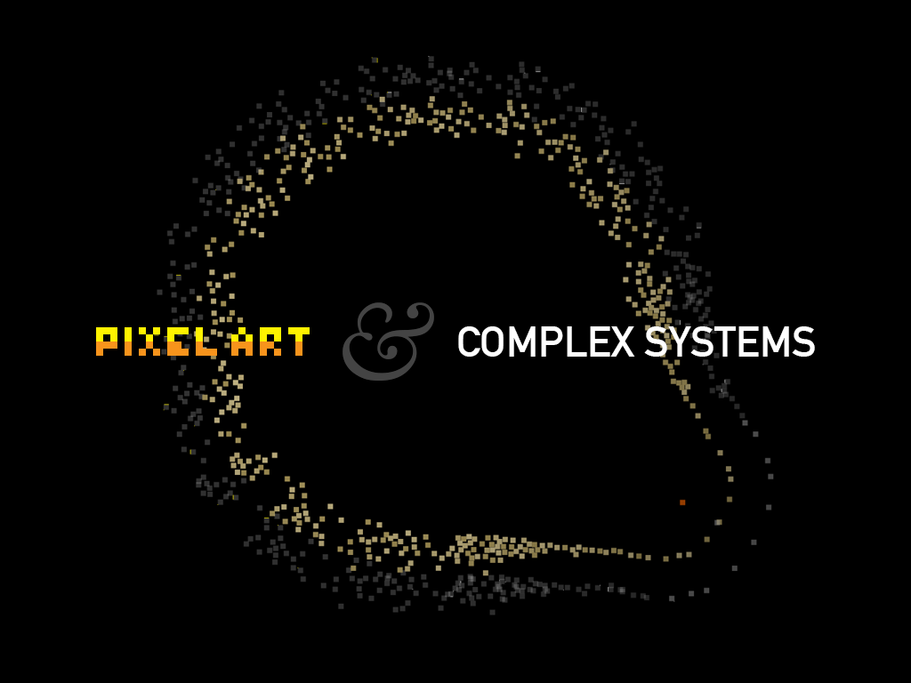 """""""Pixel Art and Complex Systems"""""""