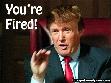You're Fired!