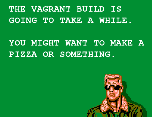 Vagrant takes a while, make a pizza while waiting