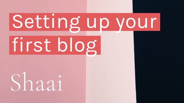 Setting up your first blog