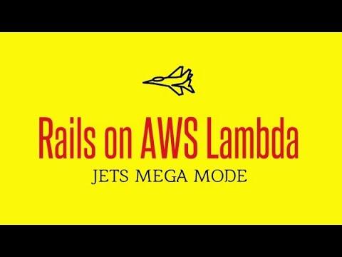 Jets Mega Mode: Rails on AWS Lambda